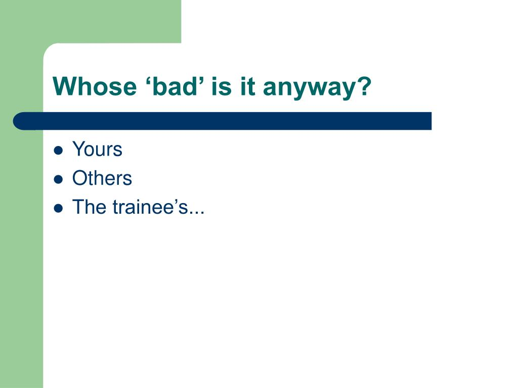 Whose 'bad' is it anyway?