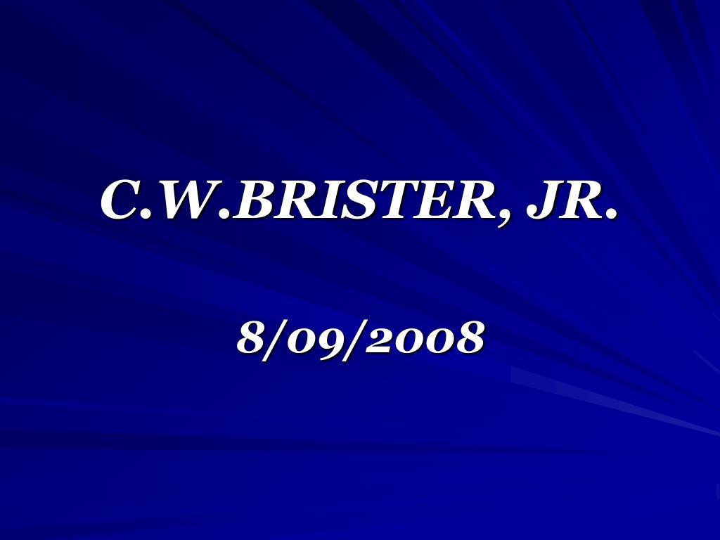 C.W.BRISTER, JR.