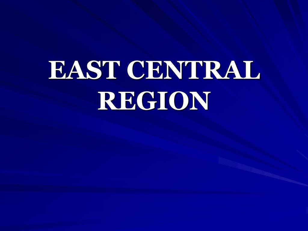 EAST CENTRAL REGION