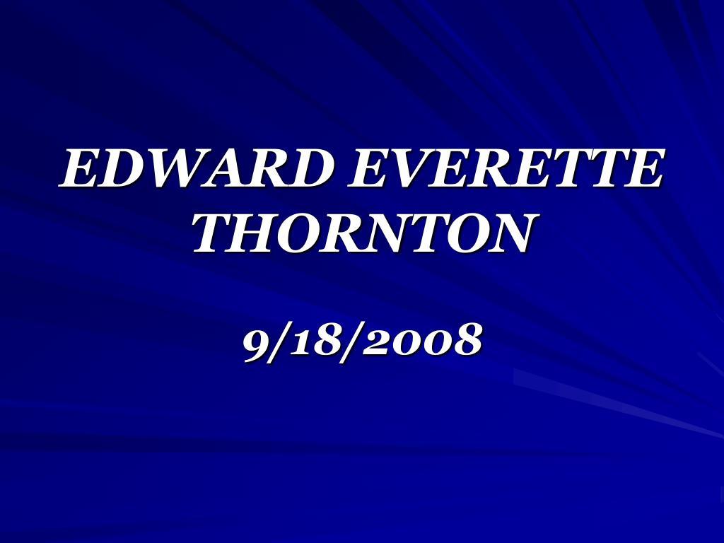 EDWARD EVERETTE THORNTON