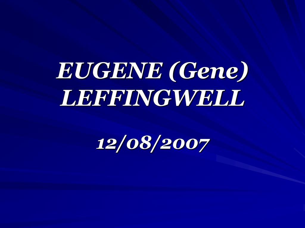 EUGENE (Gene) LEFFINGWELL