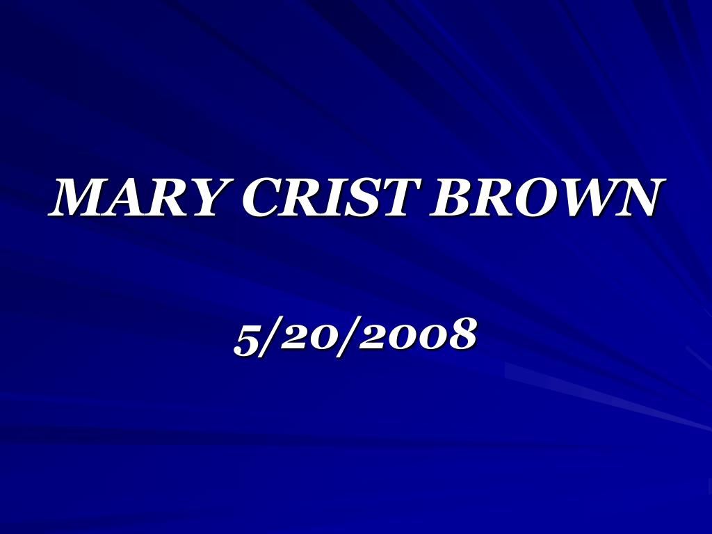 MARY CRIST BROWN