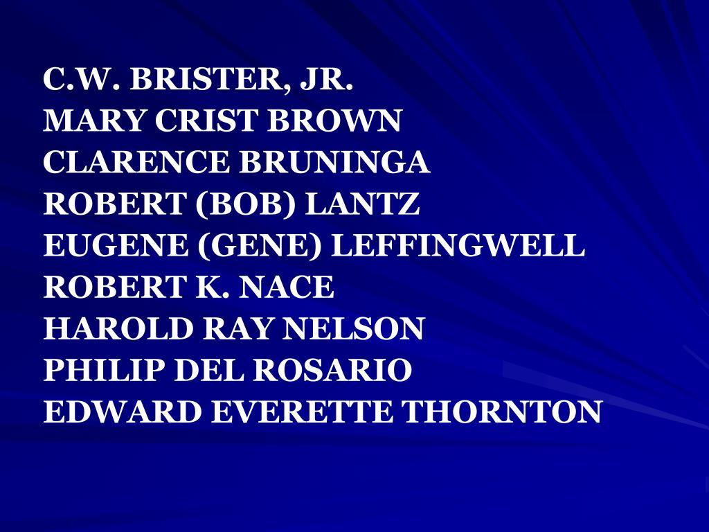 C.W. BRISTER, JR.