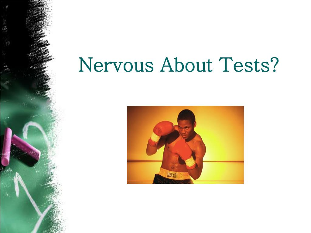Nervous About Tests?