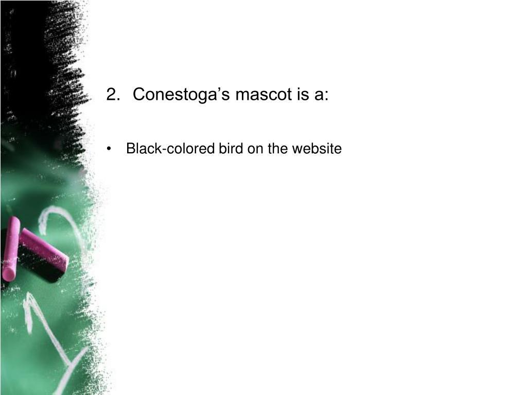 Conestoga's mascot is a: