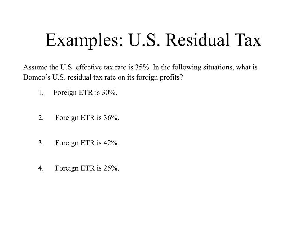 Examples: U.S. Residual Tax
