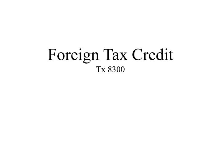Foreign tax credit tx 8300