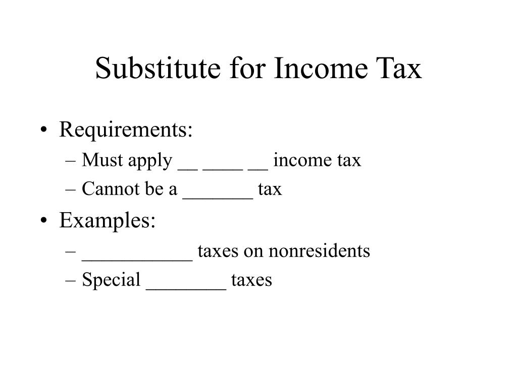 Substitute for Income Tax