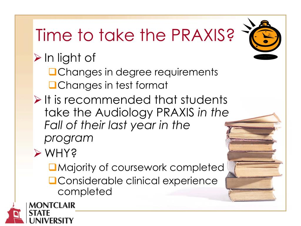 Time to take the PRAXIS?