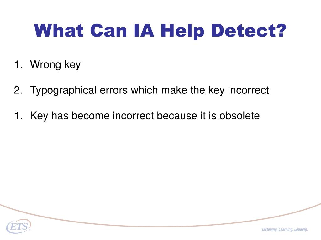 What Can IA Help Detect?