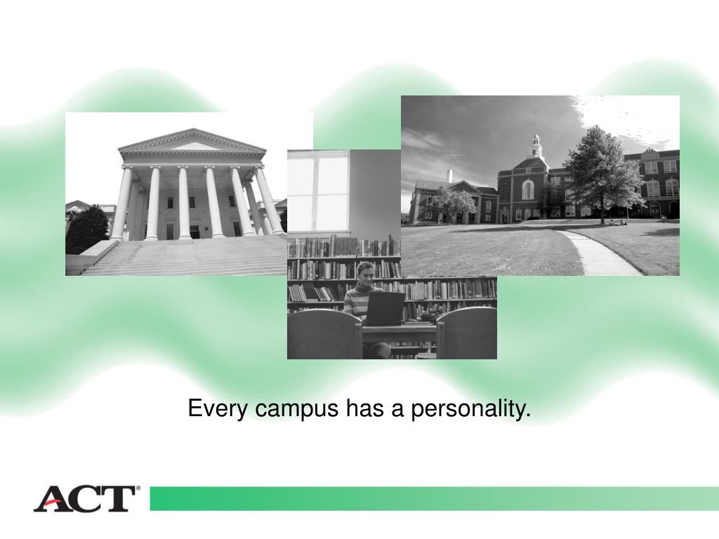 Every campus has a personality.