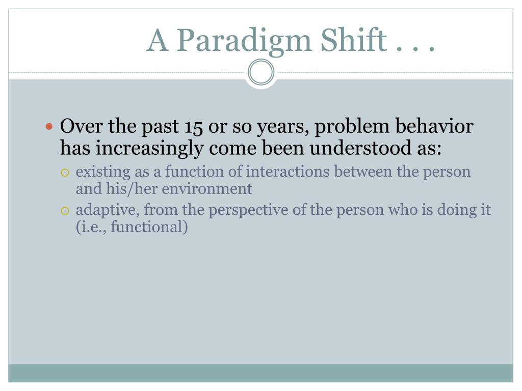 A Paradigm Shift . . .