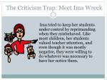 the criticism trap meet ima wreck