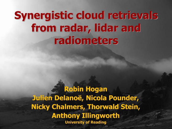Synergistic cloud retrievals from radar lidar and radiometers