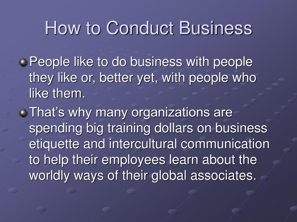 How to Conduct Business