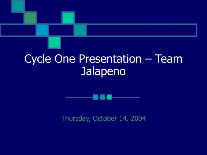 Cycle one presentation team jalapeno