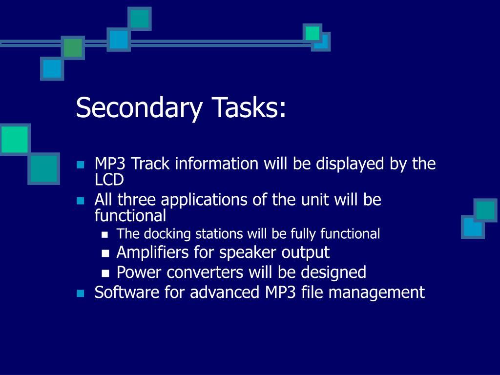 Secondary Tasks: