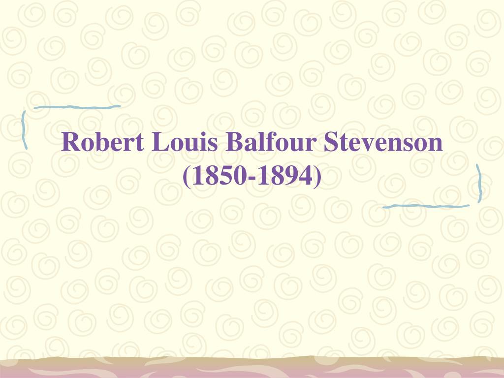 Robert Louis Balfour Stevenson