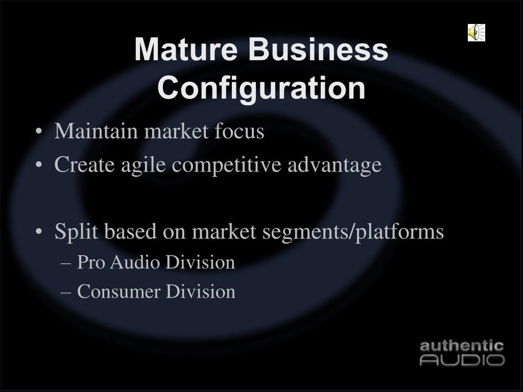 Mature Business Configuration