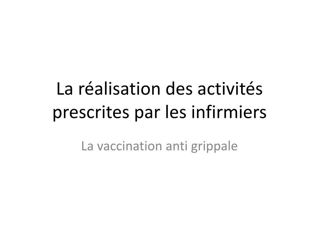 La réalisation des activités prescrites par les infirmiers