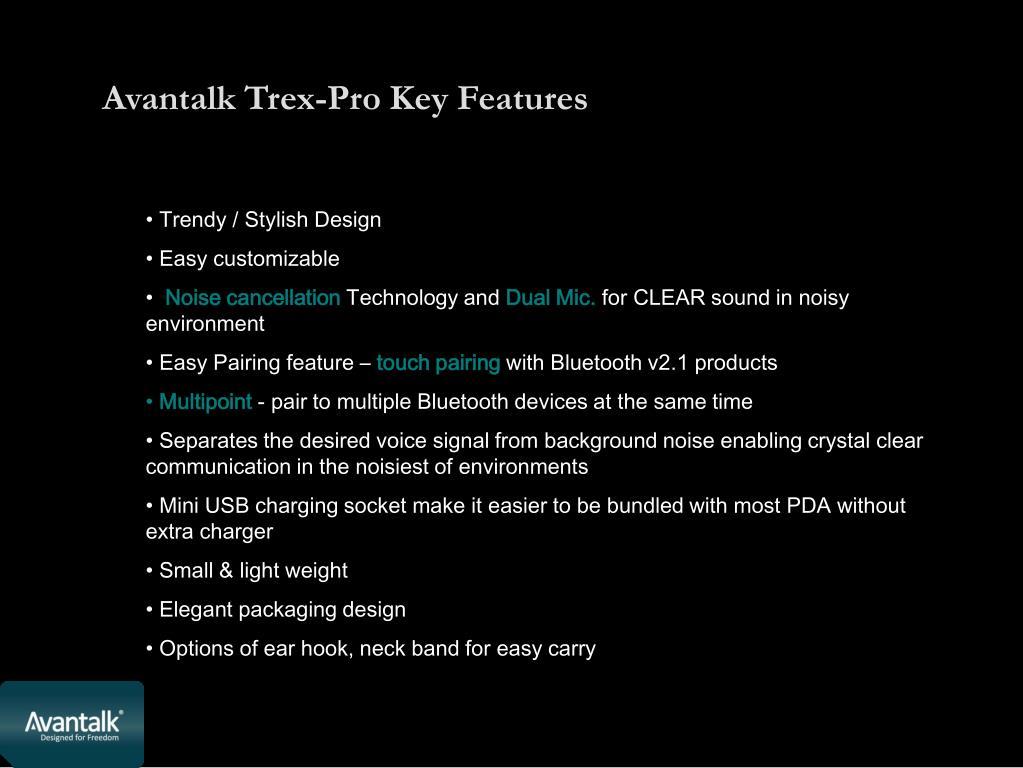 Avantalk Trex-Pro Key Features