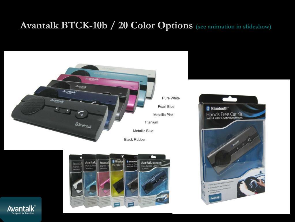 Avantalk BTCK-10b / 20 Color Options