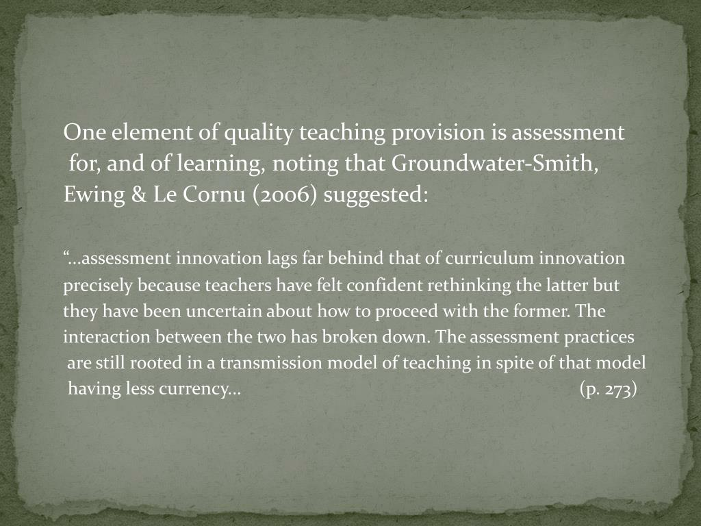 One element of quality teaching provision is assessment
