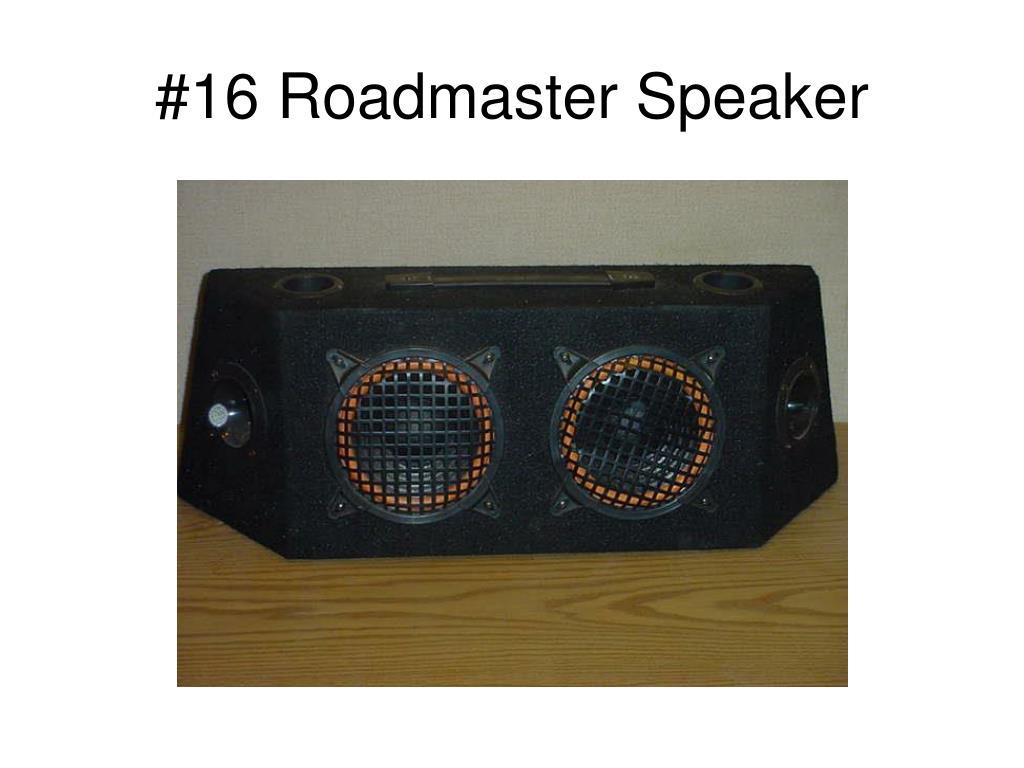 #16 Roadmaster Speaker