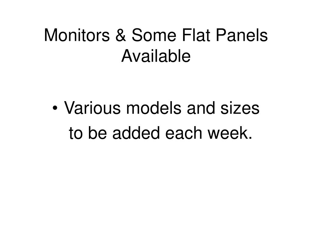 Monitors & Some Flat Panels