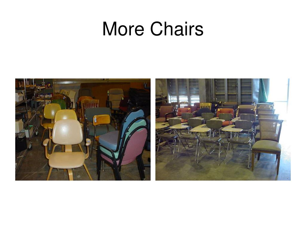 More Chairs