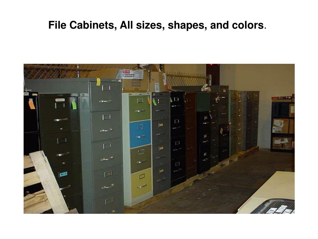 File Cabinets, All sizes, shapes, and colors