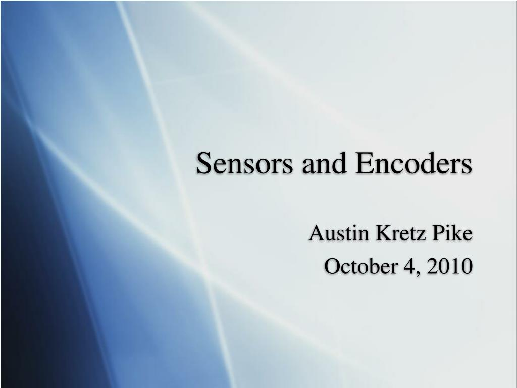 Sensors and Encoders
