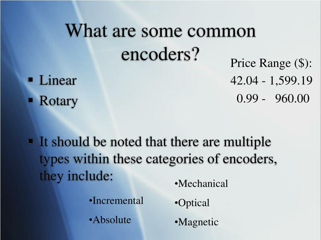 What are some common encoders?