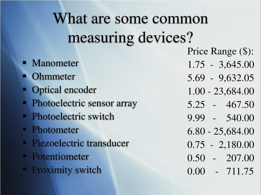 What are some common measuring devices?