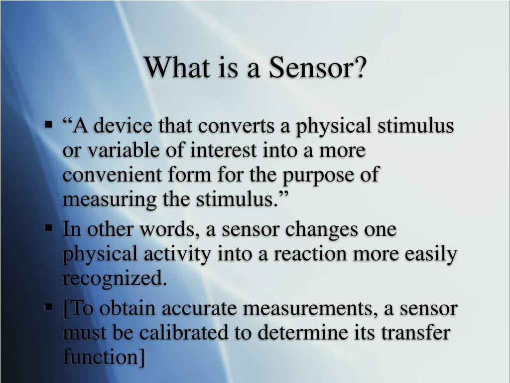 What is a Sensor?