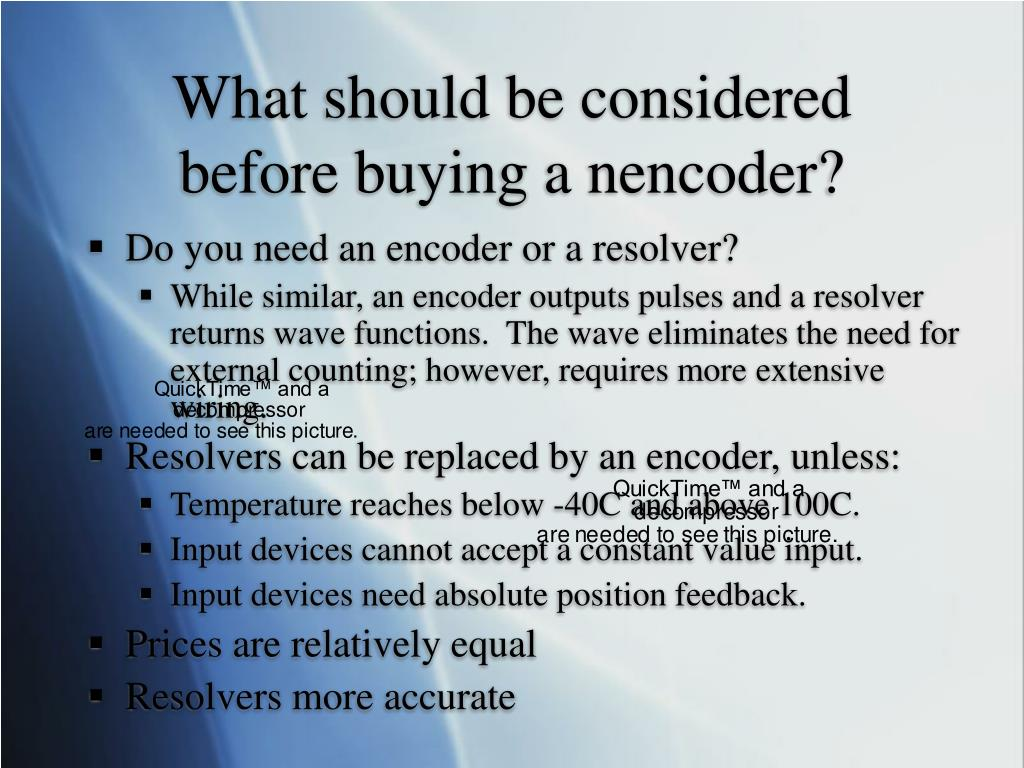 What should be considered before buying a nencoder?