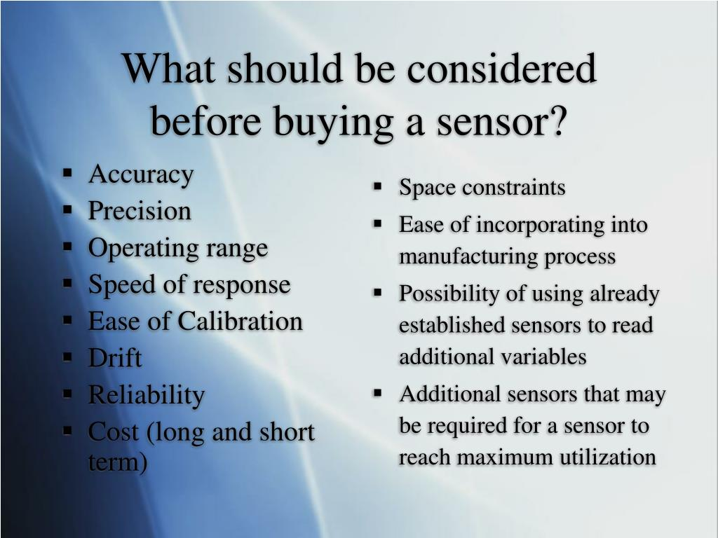 What should be considered before buying a sensor?