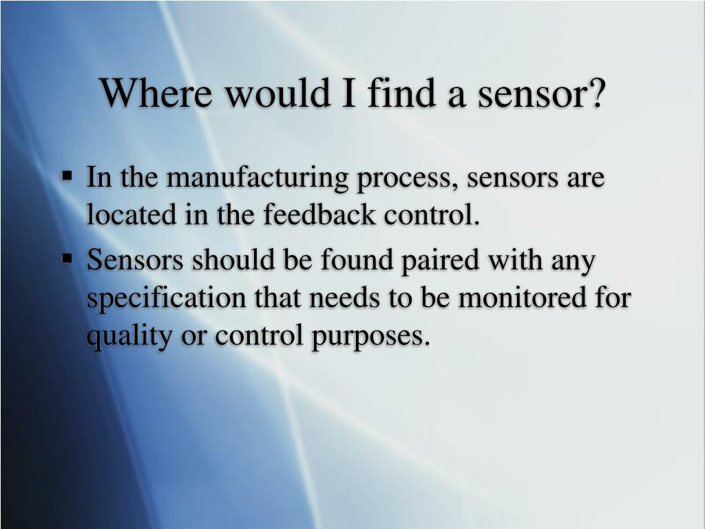 Where would I find a sensor?