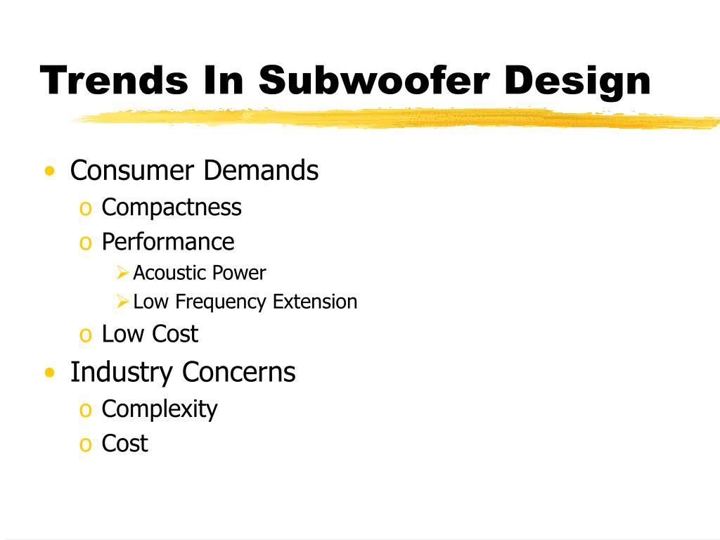 Trends In Subwoofer Design