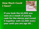 how much could i save