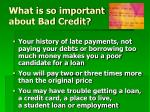 what is so important about bad credit