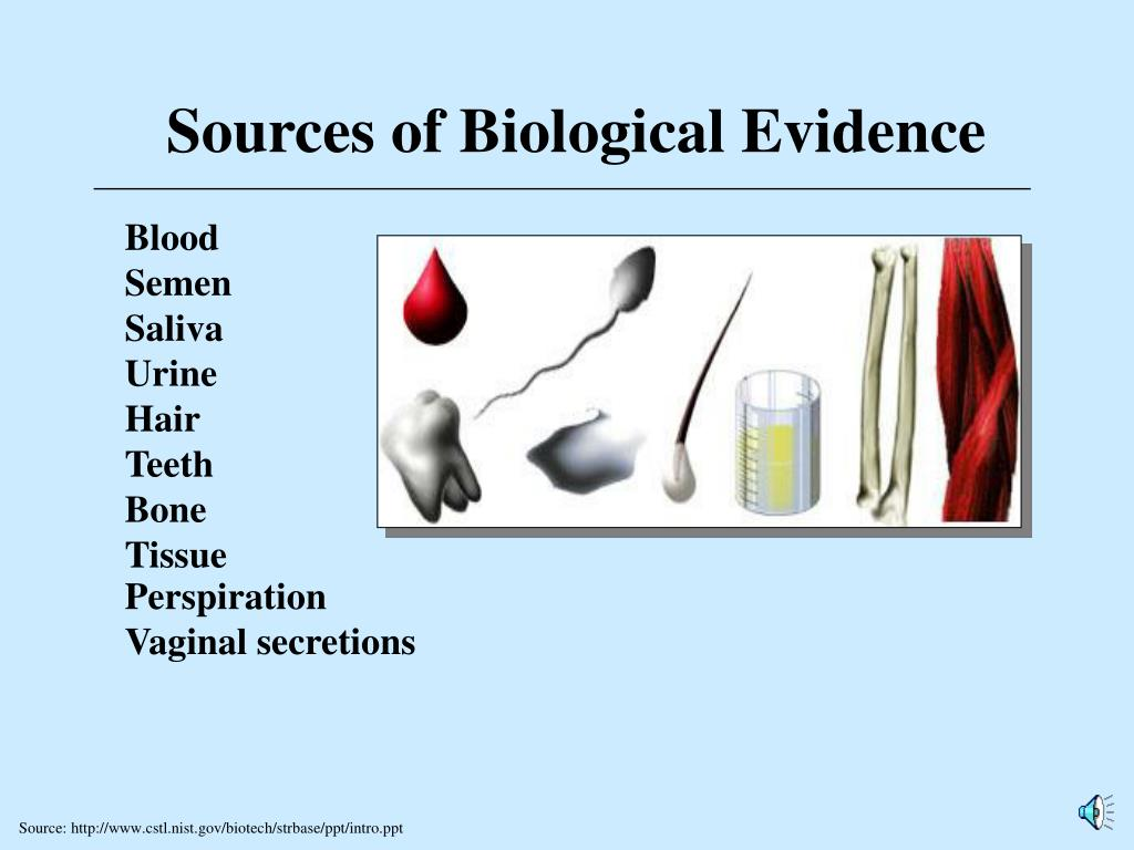 Sources of Biological Evidence