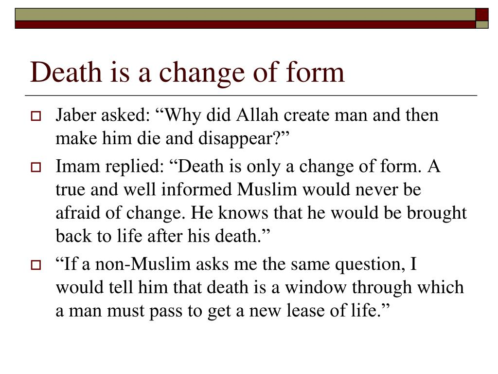 Death is a change of form