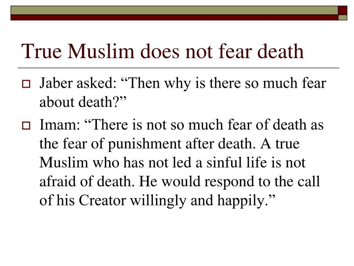 True muslim does not fear death