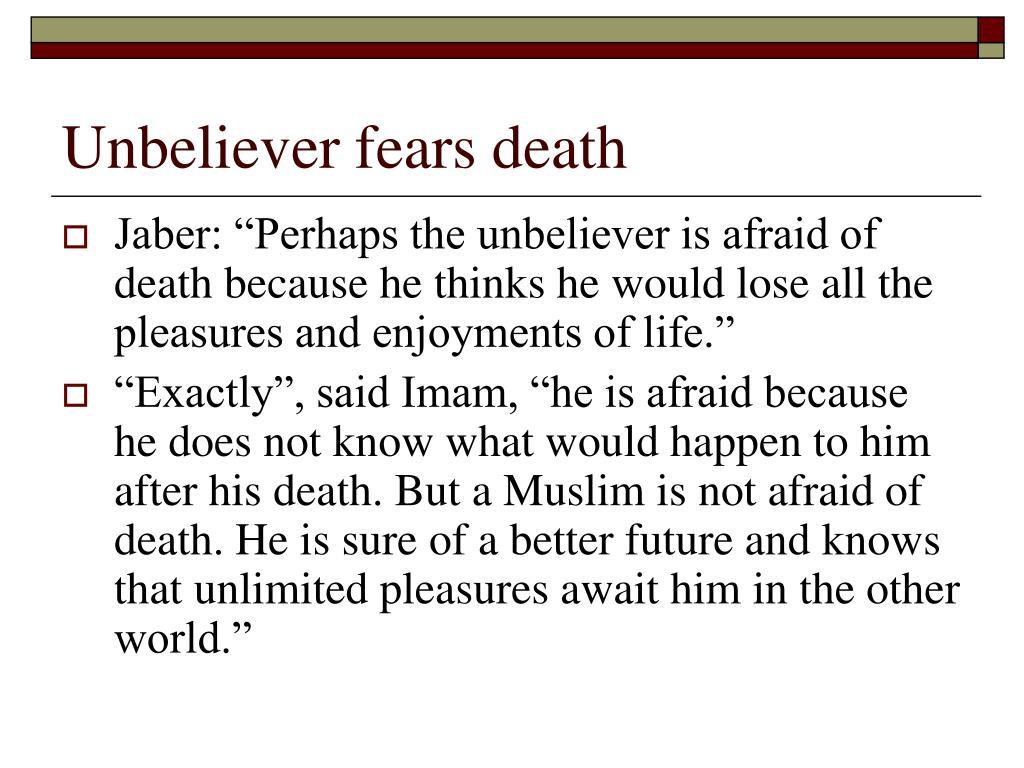Unbeliever fears death