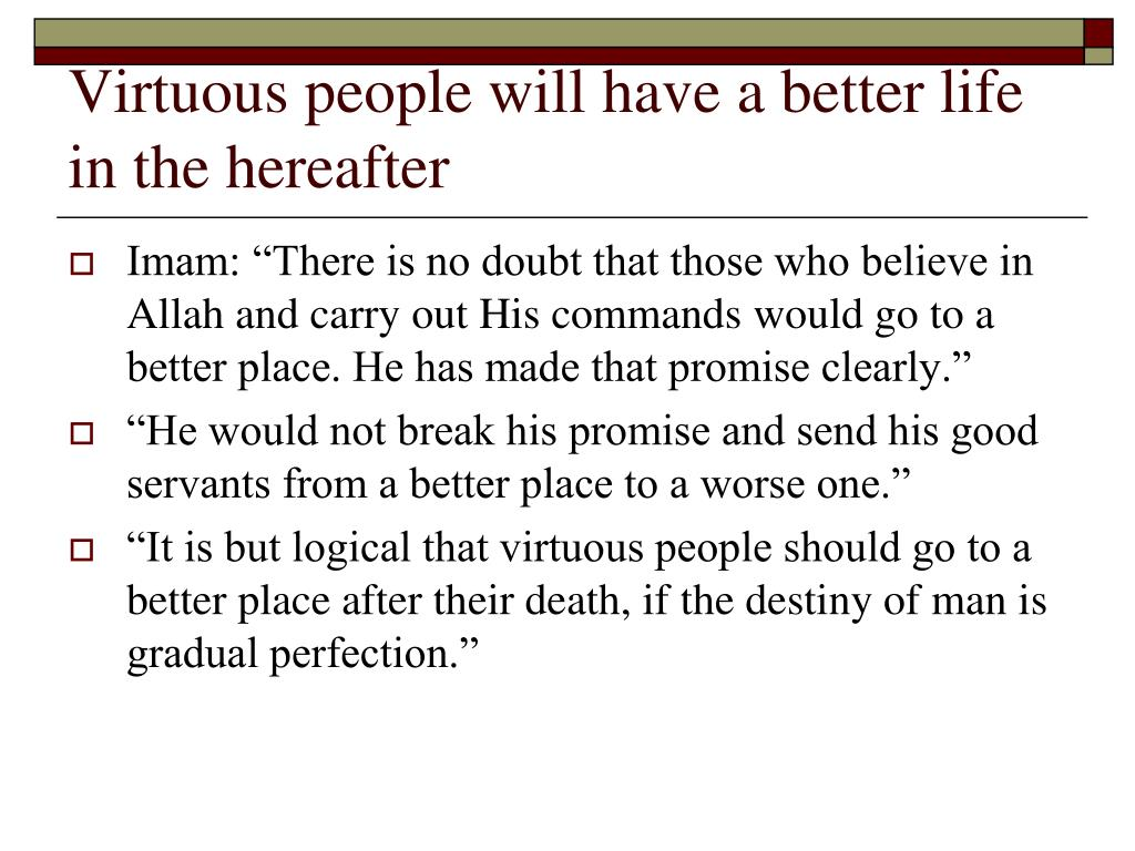 Virtuous people will have a better life in the hereafter