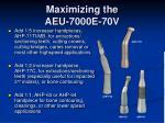maximizing the aeu 7000e 70v
