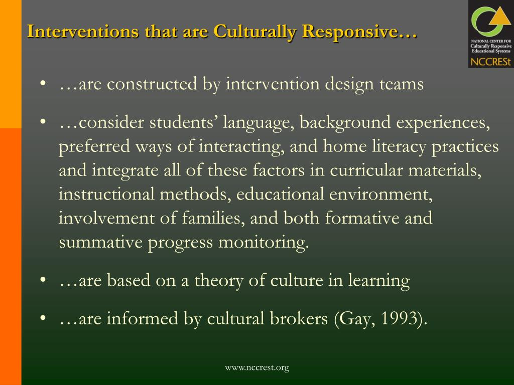 Interventions that are Culturally Responsive…