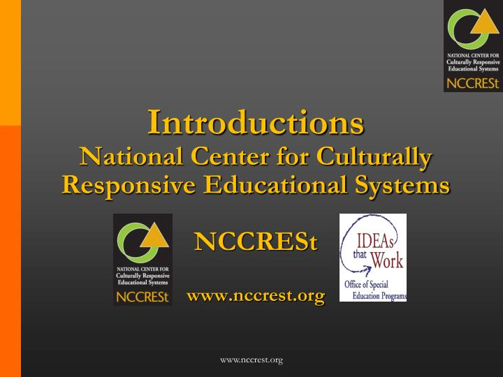 Introductions national center for culturally responsive educational systems nccrest www nccrest org l.jpg