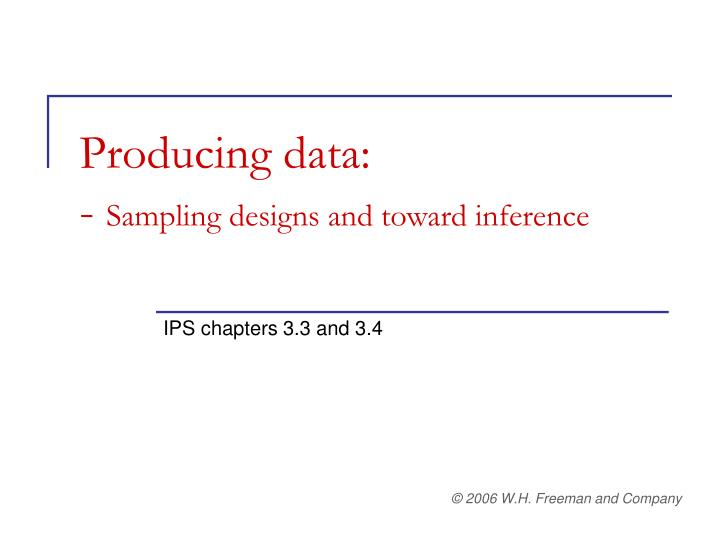 Producing data sampling designs and toward inference